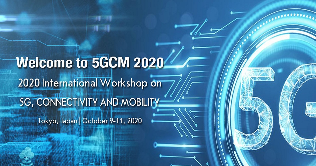 2020 International Workshop on 5G, Connectivity and Mobility