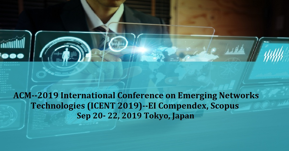ACM--2019 International Conference on Emerging Networks Technologies (ICENT 2019)--EI Compendex, Scopus