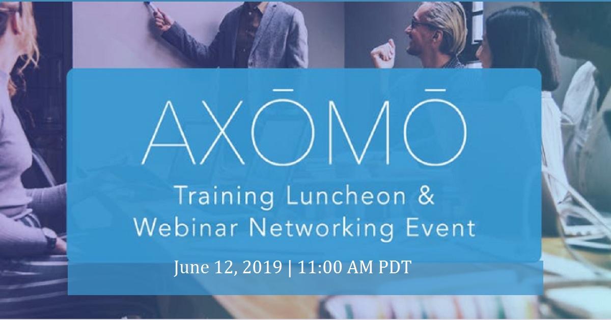 AXOMO Training Luncheon & Webinar Networking Event