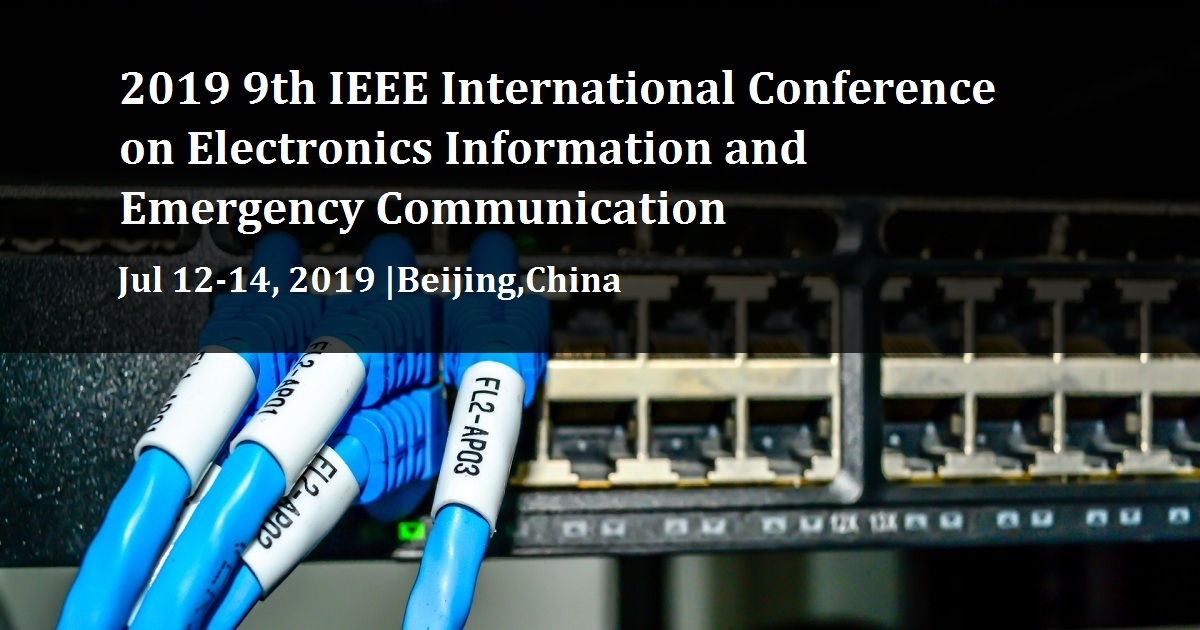 2019 9th IEEE International Conference on Electronics Information and Emergency Communication