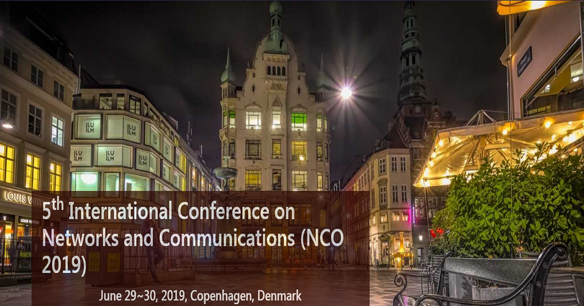 5th International Conference on Networks and Communications (NCO 2019)