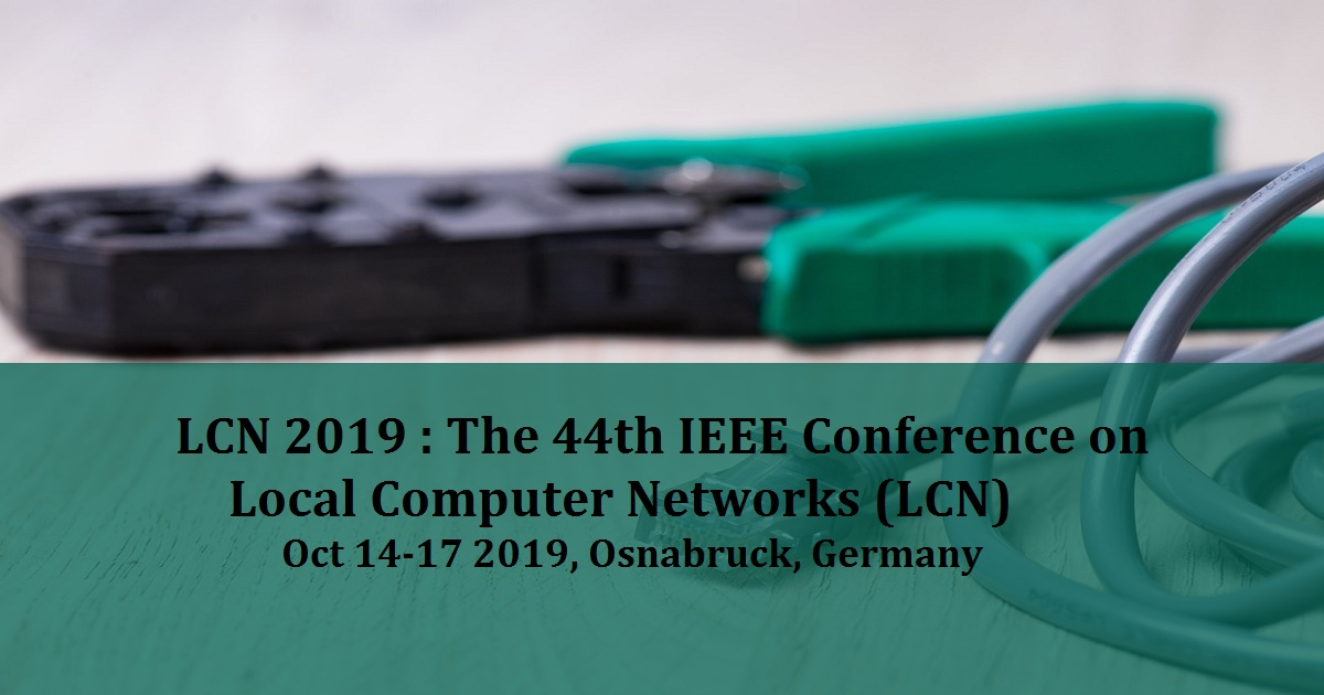 LCN 2019 : The 44th IEEE Conference on Local Computer Networks (LCN)