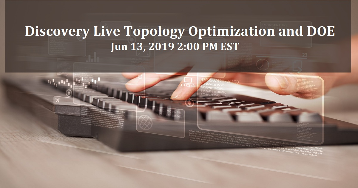 Discovery Live Topology Optimization and DOE