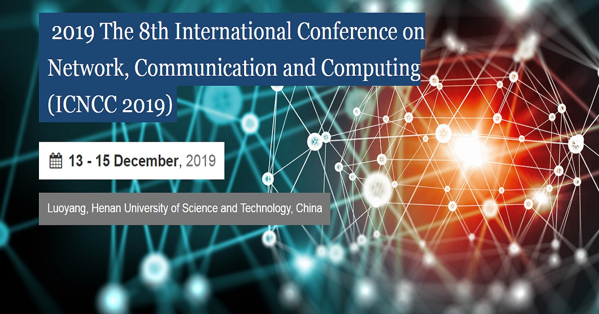 2019 The 8th International Conference on Network, Communication and Computing (ICNCC 2019)