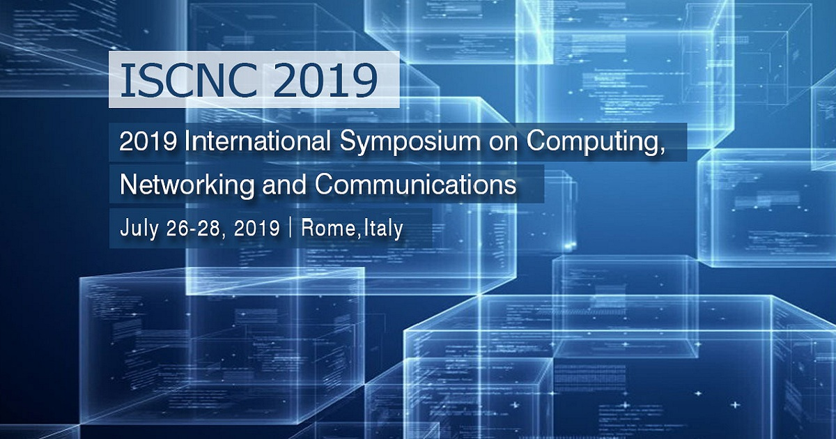 International Symposium on Computing, Networking and Communications (ISCNC 2019)