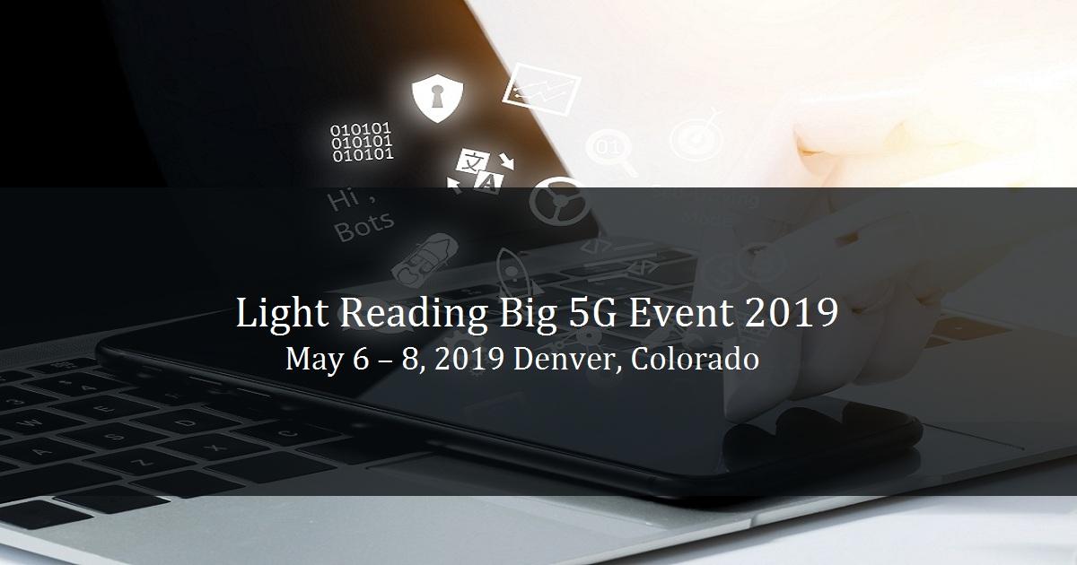 Light Reading Big 5G Event 2019