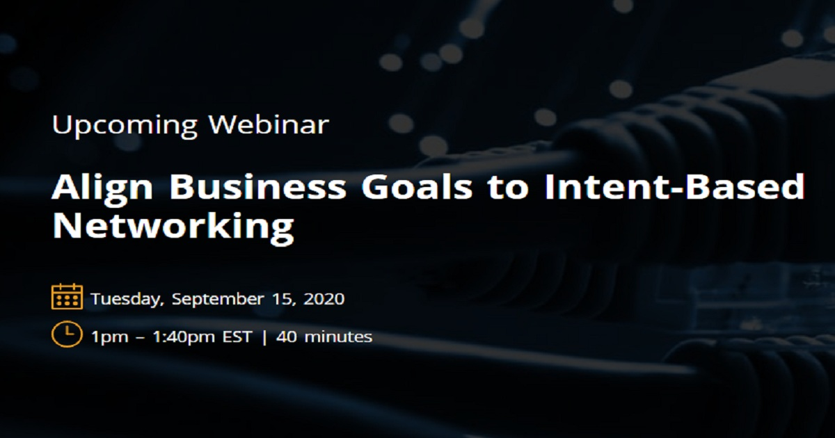 Align Business Goals to Intent-Based Networking