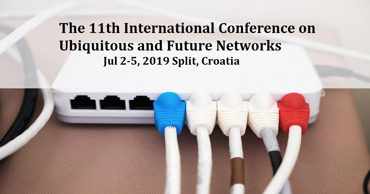 The 11th International Conference on Ubiquitous and Future Networks