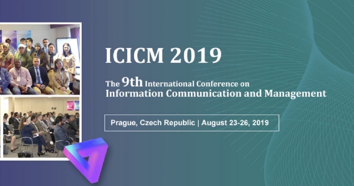 The 9th International Conference on Information Communication and Management (ICICM 2019)