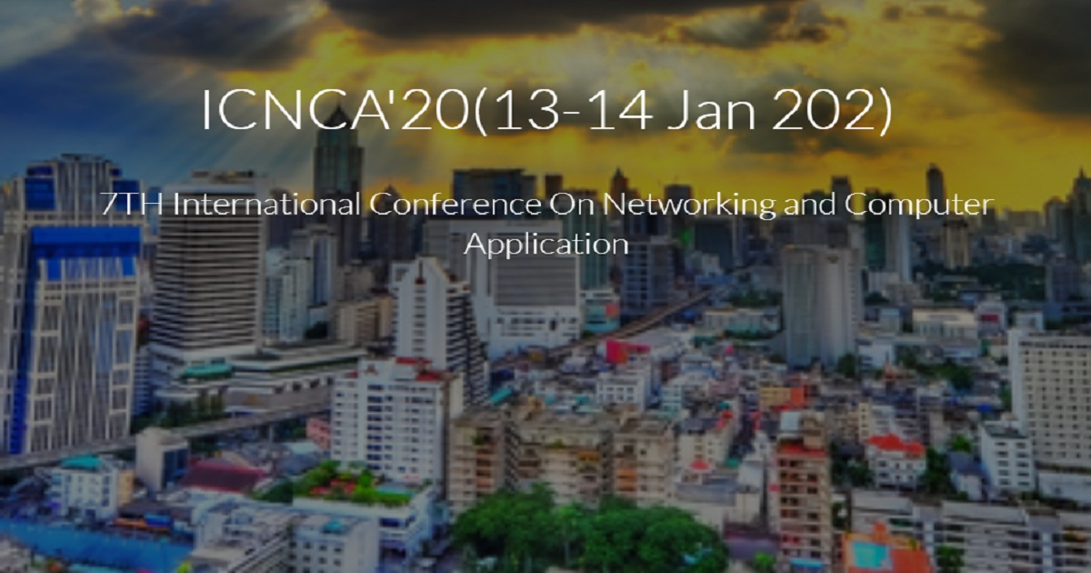 7TH International Conference On Networking and Computer Application